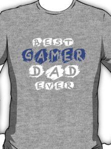 Best Gamer Dad Ever T-Shirt