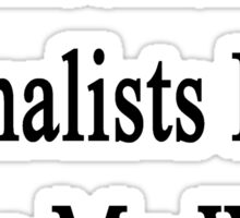Excellent Journalists Look Like My Wife  Sticker