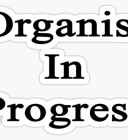 Organist In Progress  Sticker