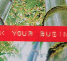 Fuck Your Business Sticker