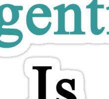 Shut Up Argentina Is Better  Sticker
