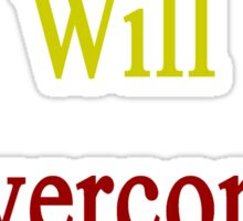 This Chinese Will Overcome Cancer  Sticker