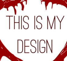 This is my design Sticker
