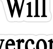 This Lawyer Will Overcome Cancer  Sticker