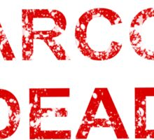 Marco's Dead (sticker) Sticker