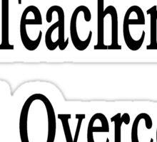 This Geophysics Teacher Will Overcome Cancer  Sticker