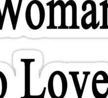 Here Lives A Woman Who Loves To Teach Hiking  Sticker