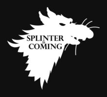 SPLINTER IS COMING by karlangas