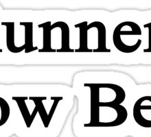 Runners Know Better  Sticker