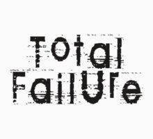 Total Failure by Chillee Wilson by ChilleeWilson