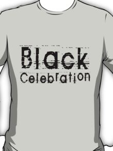 Black Celebration by Chillee Wilson T-Shirt
