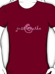 just breathe pink (dark tee) T-Shirt