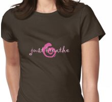 just breathe pink (dark tee) Womens Fitted T-Shirt