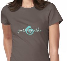 just breathe aqua (dark tee) Womens Fitted T-Shirt