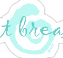 just breathe aqua (light tees & stickers) Sticker