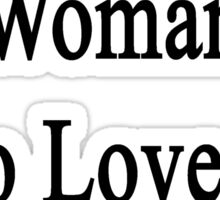 Here Lives A Woman Who Loves To Teach Yoga  Sticker