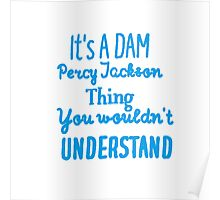 It's A DAM Percy Jackson Thing, You Wouldn't Understand Poster