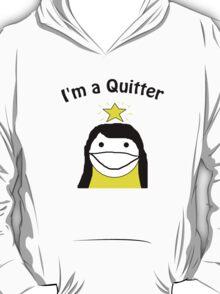 I'm a quitter! T-Shirt