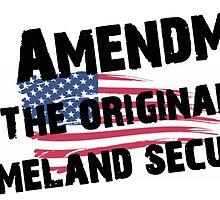 2nd Amendment The Original Homeland Security by 8675309