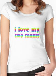 i love my two mums Women's Fitted Scoop T-Shirt