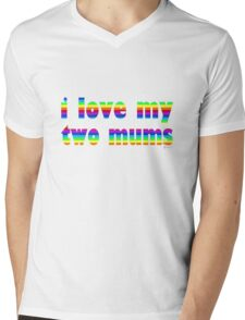 i love my two mums Mens V-Neck T-Shirt
