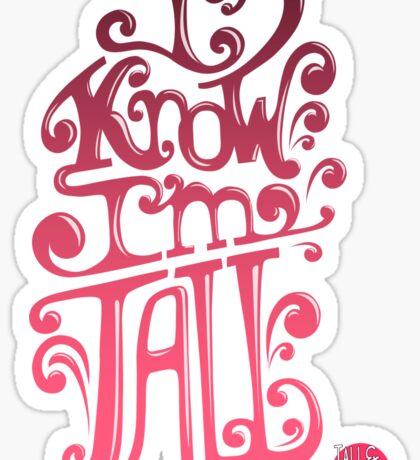 Tall N Curly - I know I'm tall / Pink Sticker