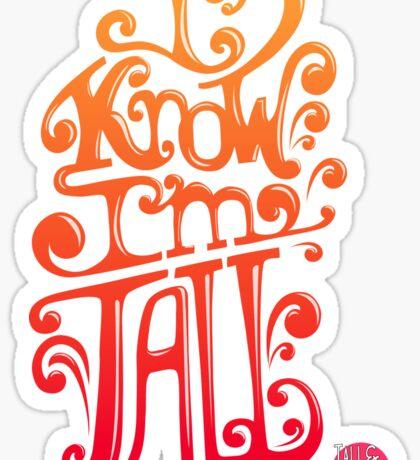 Tall N Curly - I know I'm tall / Sunset Sticker