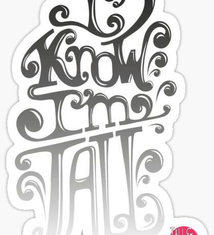 Tall N Curly - I know I'm tall / Paloma Sticker