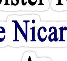 I Will Teach My Sister To Love Nicaragua As Much As I Do  Sticker