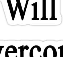 This Bassist Will Overcome Cancer  Sticker