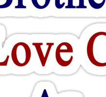 I'll Teach My Brother To Love Cuba As Much As I Do  Sticker