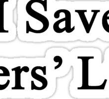 I Save Tigers' Lives  Sticker