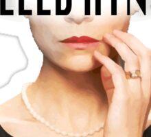Allison Hendrix - I Killed Aynsley  Sticker
