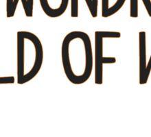The Wondrous World of Work Sticker