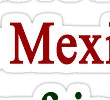 I Love My Hot Mexican Boyfriend  Sticker