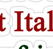 I Love My Hot Italian Boyfriend  Sticker