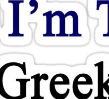 Yes I'm That Greek Sticker