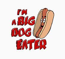 I'm a Big Dog Eater Unisex T-Shirt