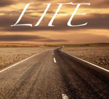 "Highway desert ""LIFE"" Sticker"