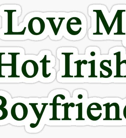 I Love My Hot Irish Boyfriend  Sticker