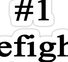 #1 Firefighter  Sticker