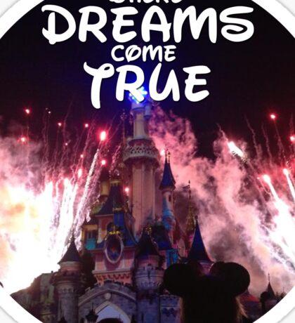 Where dreams come true Sticker