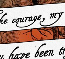 Take Courage, My Heart Sticker