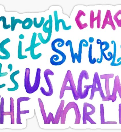 Us Against the World Sticker