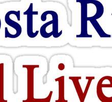 Costa Rica Will Live On Sticker
