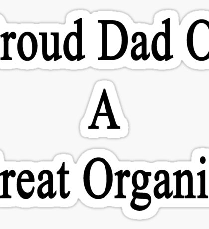 Proud Dad Of A Great Organist  Sticker