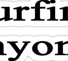 Surfing Anyone? Sticker