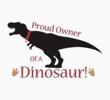 Proud Owner of a Dinosaur! (T-Rex) Kids Tee