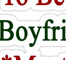Requirements To Be My Boyfriend: Must Love Mexico Sticker