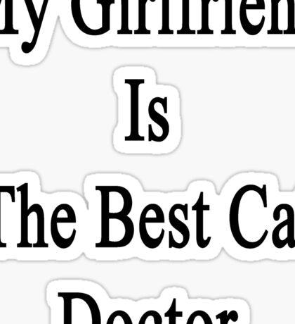 My Girlfriend Is The Best Cat Doctor  Sticker
